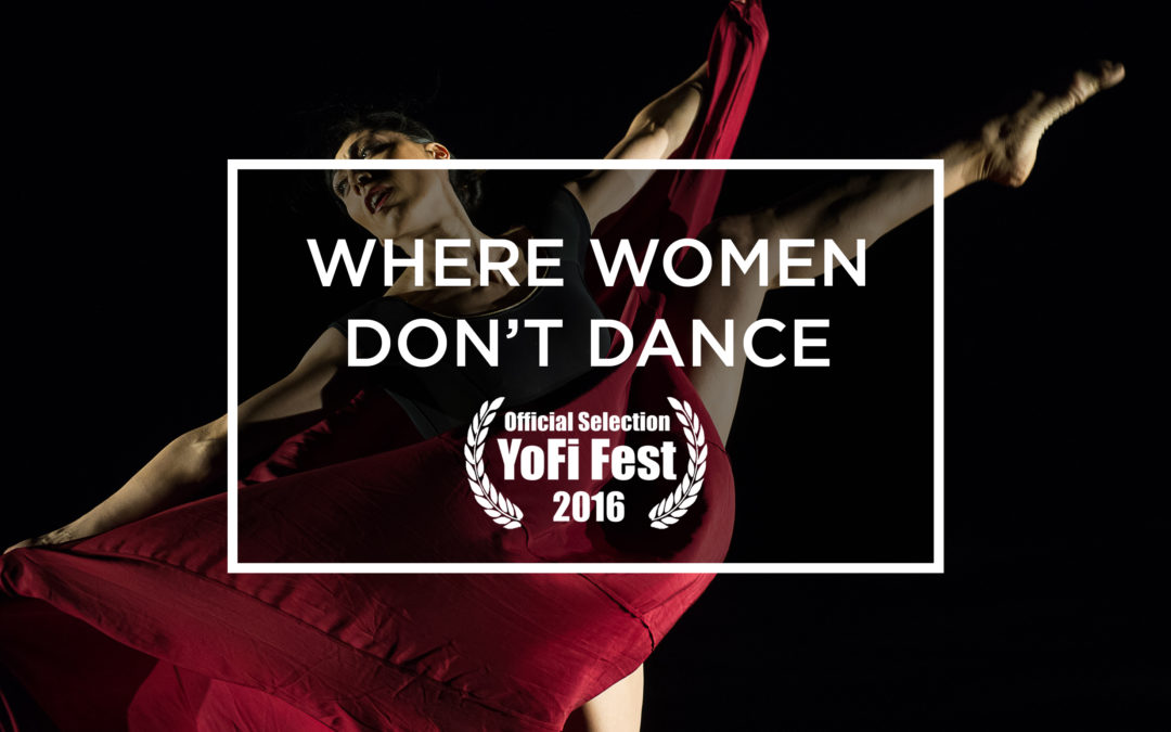 Where Women Don't Dance | Screening in Yonkers at YoFi Fest 2016